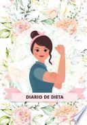 Diario de Dieta Para Bajar de Peso y Adelgazar Rápido - Este diario te ayudará a motivarte y a mantener un ojo sobre tu progreso - El libro ideal para ponerse en forma