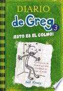 Diario de Greg 3. !Esto es el colmo!