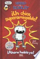 Diario de Rowley ¡un Nino Superamigable!