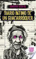 Diario íntimo de un Guacarroquér