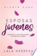 Diario Para Esposas Jóvenes / Diary for Young Wives
