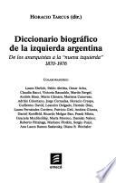 Diccionario biográfico de la izquierda argentina de los anarquistas a la nueva izquierda, 1870-1976