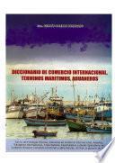 Diccionario de Comercio Internacional, Terminos Maritimos, Aduaneros