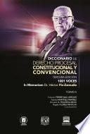 Diccionario de Derecho Procesal Constitucional y Convencional, tercera edición, 1001 voces