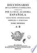 Diccionario de la lengua castellana compuesto por la real academia Espanola. ..