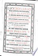 Diccionario de la lengua castellana, en que se explica el verdadero sentido de las voces, su naturalezza y calidad, ... Dedicado al Rey nuestro senor Don Phelipe 5. ... /compuesto por la Real Academia Espanola