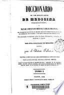 Diccionario de los diccionarios de medicina publicados en Europa ó tratado completo de medicina y cirujia practicas