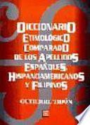 Diccionario etimológico comparado de los apellidos españoles, hispanoamericanos y filipinos
