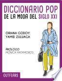 Diccionario Pop de la Moda del Siglo XXI