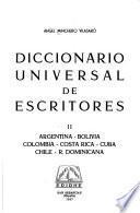 Diccionario universal de escritores: Argentina, Bolivia, Colombia, Costa Rica, Cuba, Chile, R. Dominicana