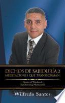 Dichos De Sabiduría 2 Meditaciones Que Transforman