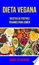 Dieta Vegana: Recetas De Postres Veganos Para Comer