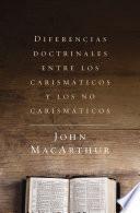 Diferencias doctrinales entre los carismáticos y los no carismáticos