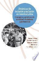 Dinámicas de Inclusión Y Exclusión en América Latina.