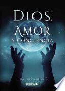 Dios, Amor y Conciencia
