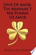 Dios De Amor, Tus Mensajes Y Mis Poemas De Amor
