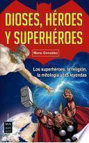 Dioses, Héroes y Superhéroes