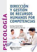 Dirección y gestión de recursos humanos por competencias