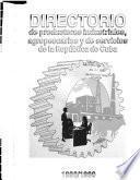 Directorio de productores industriales, agropecuarios y de servicios de la República de Cuba