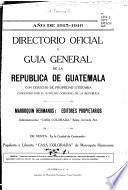 Directorio oficial y guía general de la República de Guatemala ...