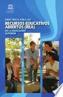 Directrices para los Recursos Educativos Abiertos (REA) en la Educación Superior