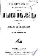 Discurso cívico pronunciado ... en la capital del Estado de Michoacan, etc