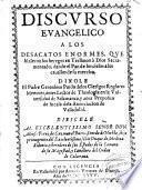 Discurso evangelico a los desacatos enormes que hizieron los hereges en Terlimon a Dios Sacramentado ...