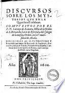 Discursos sobre los mysterios que en la Quaresma se celebran. Compuestos por el p. fr. Lorenco de Zamora monje de la orden de San Bernardo ..