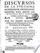 DISCVRSOS DE LA PVRISSIMA CONCEPCION, PREDICADOS DESPVES DEL BREVE DE NVESTRO MVY SANTO PADRE ALEXANDRO SEPTIMO