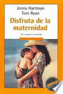 Disfruta De La Maternidad / Enjoying Motherhood