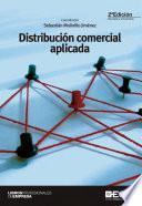 Distribución comercial aplicada 2ª ed.