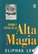 Dogma Y Ritual De Alta Magia / Dogma and Ritual of the High Magic