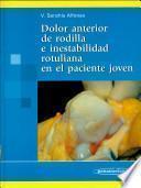 Dolor anterior de rodilla e inestabilidad rotuliana en el paciente joven