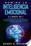 Domina La Inteligencia Emocional (3 libros en 1)