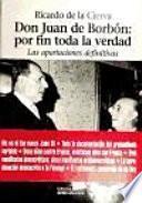 Don Juan de Borbón, por fin toda la verdad