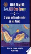 Dos mil tres lunas: El gran festin del condor de los Andes