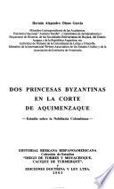 Dos princesas Byzantinas en la corte de Aquimenzaque