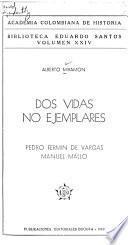 Dos vidas no ejemplares: Pedro Fermín de Vargas, Manuel Mallo