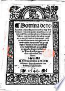 Dotrina de religiosos ...: ahora nuevamēte cō grā diligēcia buelta en romāce en el cōvēto đ Sātistevā đ Salamāca. ... Este es el libro q̄ en latin se Ilama: Humbertus de eruditione religiosorum. G.L.