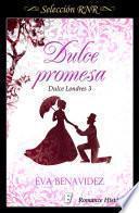 Dulce promesa (Dulce Londres 3)