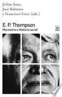 E. P THOMPSON: MARXISMO E HISTORIA SOCIAL