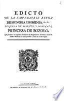Edicto de la Emperatriz Reyna de Hungria y Bohemia, etc. ... que prohibe en aquellos dominios la enagenacion de bienes raíces en manos-muertas sin real permiso, baxo de ciertas reglas