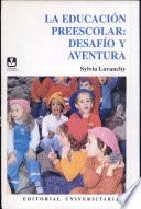 Educacion Preescolar, La: Desafio Y Aven