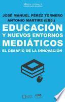 Educación y nuevos entornos mediáticos