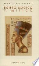 Egipto mágico y mítico