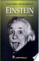 Einstein, Un Cientifico de Nuestro Tiempo