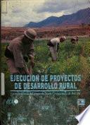 Ejecución de proyectos de desarrollo rural: la experiencia del proyectoNorte Chuquisaca de Bolivia