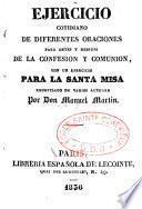 Ejercicio cotidiano de diferentes oraciones para antes y despues de la confesion y comunion, con un ejercicio para la Santa Misa