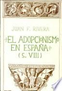 El adopcionismo en España, siglo VIII