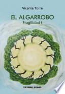 El algarrobo. Fragilidad 1